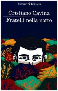 Fratelli nella notte - Cristiano Cavina | Libro | Itacalibri
