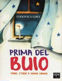Prima del buio: Fiabe, storie e ninne nanne. Lodovica Cima | Libro | Itacalibri