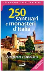 250 santuari e monasteri italiani: Accoglienza e spiritualità. AA.VV. | Libro | Itacalibri