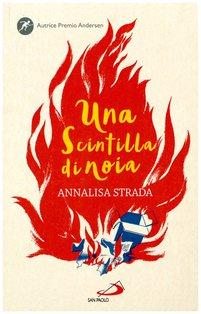 Una scintilla di noia - Annalisa Strada | Libro | Itacalibri