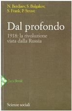 Dal profondo: 1918: la rivoluzione vista dalla Russia. AA.VV. | Libro | Itacalibri