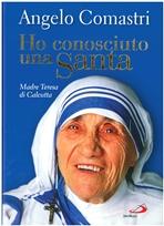 Ho conosciuto una Santa: Madre Teresa di Calcutta . Angelo Comastri | Libro | Itacalibri