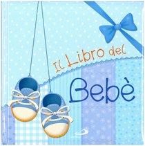 Il libro del bebè  - Maria Elena Gonano | Libro | Itacalibri