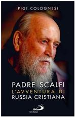 Padre Scalfi:  L'avventura di Russia Cristiana. Pigi Colognesi | Libro | Itacalibri
