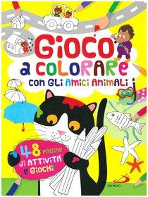 Gioco a colorare con gli amici animali: 48 pagine di attività e giochi!. Lodovica Cima | Libro | Itacalibri
