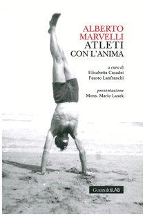 Alberto Marvelli - Atleti con l'anima - Fausto Lanfranchi, Elisabetta Casadei | Libro | Itacalibri