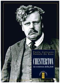 Chesterton. La sostanza della fede - Daniele De Rosa, Paolo Gulisano | Libro | Itacalibri
