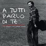 A tutti parlo di te: In viaggio con Claudio Chieffo. Claudio Chieffo | CD | Itacalibri