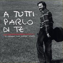 A tutti parlo di te - CD: In viaggio con Claudio Chieffo. Claudio Chieffo | CD | Itacalibri