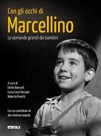 Con gli occhi di Marcellino: Le domande grandi dei bambini. AA.VV. | Libro | Itacalibri