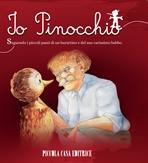 Io, Pinocchio: Seguendo i piccoli passi di un burattino e del suo carissimo babbo. Carlo Collodi   Libro   Itacalibri