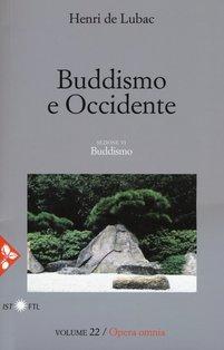 Buddismo e Occidente : Volume 22 Opera omnia. Henri De Lubac | Libro | Itacalibri