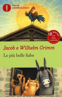 Le più belle fiabe: Fiabe classiche da sfogliare, leggere, raccontare. Jakob e Wilhelm Grimm | Libro | Itacalibri