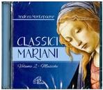 Classici mariani. Vol. 2 - CD: Musiche mariane della tradizione popolare. Andrea Montepaone | CD | Itacalibri