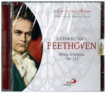 Ludwig Van Beethoven - Missa Solemnis Op. 123 - CD: Il canto dell'anima. 1000 anni di Musica Sacra. Ludwig Van Beethoven | CD | Itacalibri