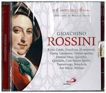Gioacchino Rossini - CD: Il canto dell'anima. 1000 anni di Musica Sacra. Gioacchino Rossini | CD | Itacalibri