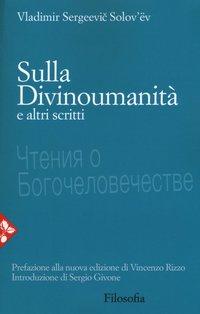 Sulla Divinoumanità e altri scritti - Vladimir Solov'ëv | Libro | Itacalibri