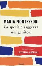La speciale saggezza dei genitori - Maria Montessori | Libro | Itacalibri