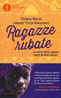 Ragazze rubate: Le storie delle ragazze rapite da Boko Haram. Viviana Mazza, Adaobi Tricia Nwaubani | Libro | Itacalibri