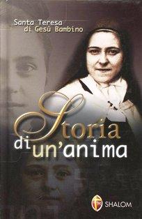 Storia di un'anima: Santa Teresa di Gesù Bambino. Teresa di Lisieux | Libro | Itacalibri