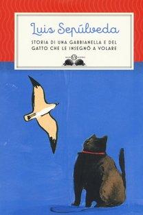 Storia di una gabbianella e del gatto che le insegnò a volare - Luis Sepúlveda | Libro | Itacalibri