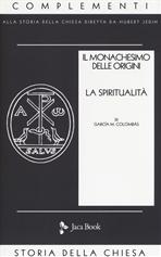 Il monachesimo delle origini: La spiritualità. Garcia M. Colombas | Libro | Itacalibri