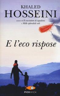 E l'eco rispose - Khaled Hosseini | Libro | Itacalibri
