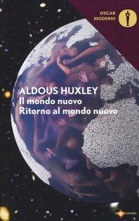 Il mondo nuovo. Ritorno al mondo nuovo - Aldous Huxley | Libro | Itacalibri