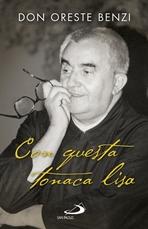 Con questa tonaca lisa: Intervista di Valerio Lessi. Oreste Benzi, Valerio Lessi   Libro   Itacalibri