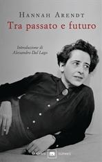 Tra passato e futuro - Hannah Arendt | Libro | Itacalibri