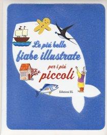 Le più belle fiabe illustrate per i più piccoli - Roberto Piumini, Stefano Bordiglioni | Libro | Itacalibri