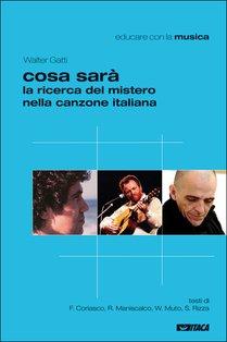 Cosa sarà: La ricerca del mistero nella canzone italiana. Walter Gatti | Libro | Itacalibri