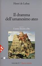 Il dramma dell'umanesimo ateo: L'uomo davanti a Dio Vol.2. Henri De Lubac | Libro | Itacalibri