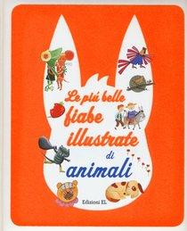 Le più belle fiabe illustrate di animali - Roberto Piumini, Stefano Bordiglioni | Libro | Itacalibri