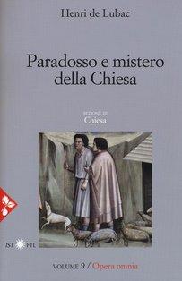 Paradosso e mistero della Chiesa: Opera omnia volume 9. Henri De Lubac | Libro | Itacalibri