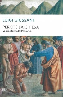 Perché la Chiesa: Volume terzo del PerCorso. Luigi Giussani | Libro | Itacalibri
