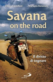 Savana on the road: Il diritto di sognare. Chiara Castellani, Mariapia Bonanate | Libro | Itacalibri