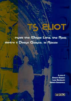 TS Eliot: Inside the Waste Land, the Rock, dentro il paese guasto, la Roccia. AA.VV. | Libro | Itacalibri