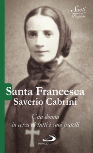 Santa Francesca Saverio Cabrini: Una donna in cerca di tutti i suoi fratelli. Luca Crippa | Libro | Itacalibri