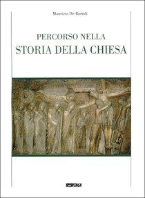 Percorso nella storia della Chiesa - Maurizio De Bortoli | Libro | Itacalibri