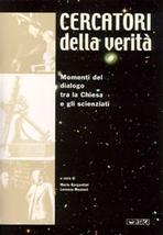 Cercatori della verità: Momenti del dialogo tra la Chiesa e gli scienziati. AA.VV. | Libro | Itacalibri