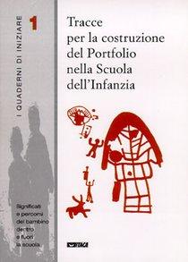 Tracce per la costruzione del Portfolio nella Scuola dell'Infanzia - AA.VV. | Libro | Itacalibri