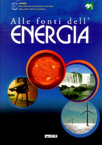 Alle fonti dell'energia: Dalla natura risorse per il cammino dell'uomo. Euresis | Libro | Itacalibri