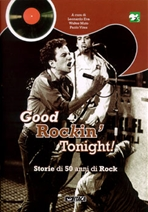Good Rockin'  Tonight!: Storie di 50 anni di Rock. AA.VV. | Libro | Itacalibri