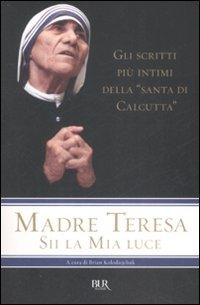Sii la mia luce - Madre Teresa di Calcutta | Libro | Itacalibri