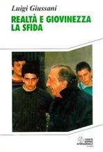 Realtà e giovinezza, la sfida - Luigi Giussani | Libro | Itacalibri