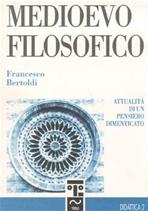 Medioevo filosofico: Attualità di un pensiero dimenticato. Francesco Bertoldi | Libro | Itacalibri