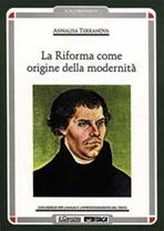 La riforma come origine della modernità - Annalisa Terranova | Libro | Itacalibri