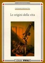 Le origini della vita - Giovanni Monastra | Libro | Itacalibri