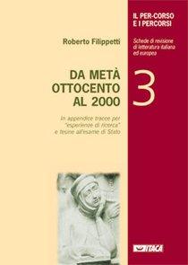 IL PER-CORSO E I PERCORSI. Da metà Ottocento al 2000: Schede di revisione di letteratura italiana ed europea. Roberto Filippetti | Libro | Itacalibri